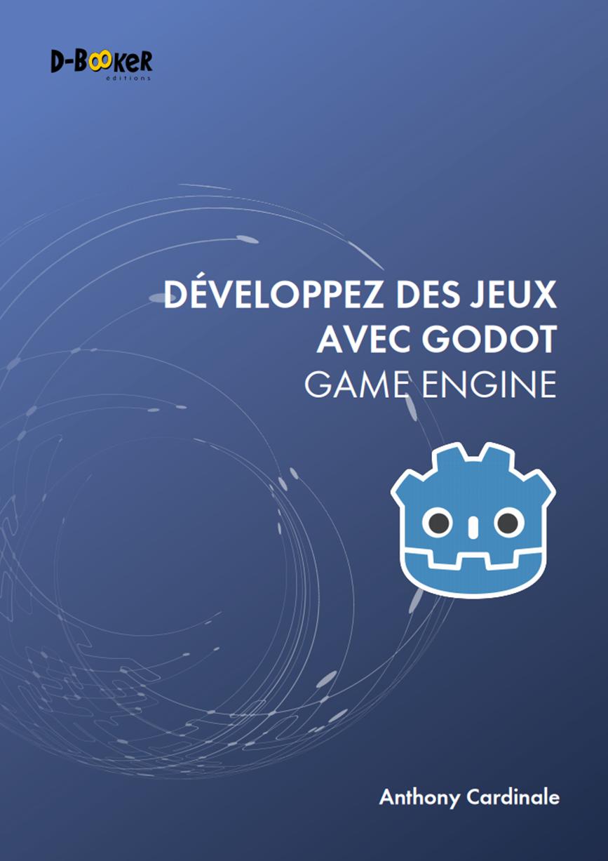 Développer des jeux avec Godot - Livre