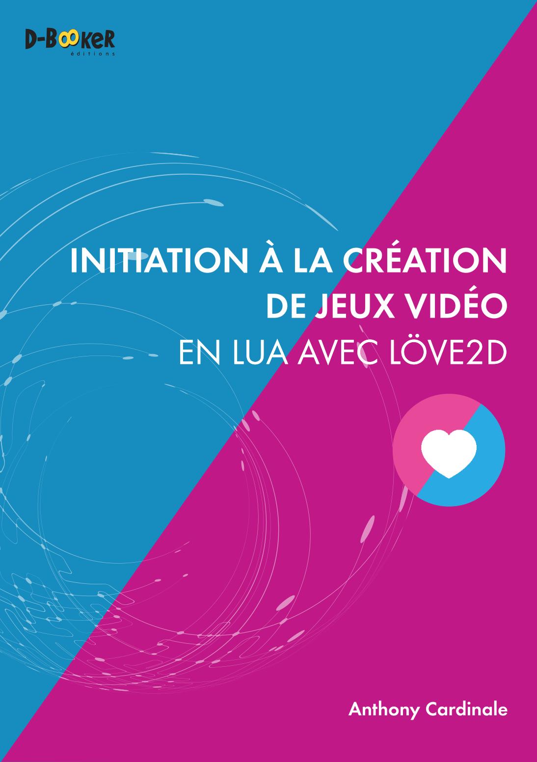 Développer des jeux avec Love 2d - Livre